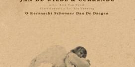 Beluister O Kersnacht Schooner Dan De Daegen, de nieuwe plaat van Jan De Wilde