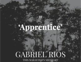 Beluister Apprentice, de derde track uit het nieuwe album van Gabriel Rios