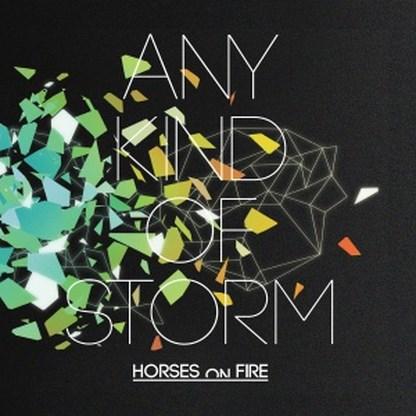 Beluister Any Kind Of Storm, de nieuwe plaat van Horses on Fire
