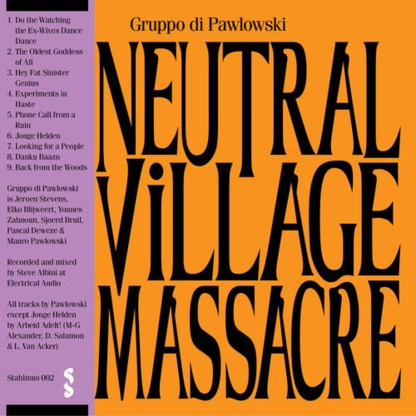Beluister Neutral Village Massacre, de nieuwe plaat van Gruppo Di Pawlowski