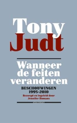 Grenzen, of ze nu open of gesloten zijn, hebben een historische verklaring, benadrukte Tony Judt.