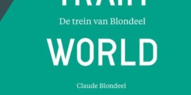 CLAUDE BLONDEEL Trainworld. De trein van Blondeel/Le train de Blondeel Borgerhoff & Lamberigts, 2 x 111 blz., 22,95 €. ¨¨¨èè 10