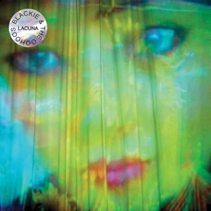 Beluister Lacuna, het nieuwe album van Blackie & The Oohoos