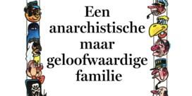 Een anarchistische maar geloofwaardige familie
