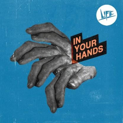 Beluister In Your Hands, de nieuwe single van Life