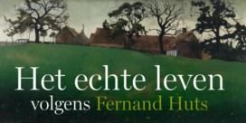 Het echte leven volgens Fernand Huts