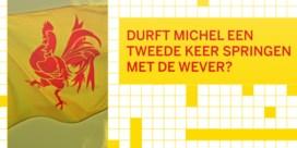 Durft Michel een tweede keer springen met De Wever?
