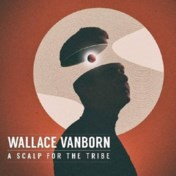 Wallace Vanborn  . A scalp for the tribe