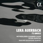 Lera Auerbach: 72 Angels. Nederlands Kamerkoor, Raschèr Saxophone Quartet