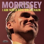 Morrissey. I am not a dog on a chain