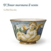 D'amor mormora il vento. Songs and dances alla spagnola . La Boz Galana
