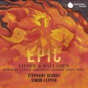 Epic: Lieder & Balladen. Degout, Lepper, Palmer & Jacquard