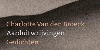 Aarduitwrijvingen van Charlotte Van den Broeck: poëzie als lijfelijke ervaring